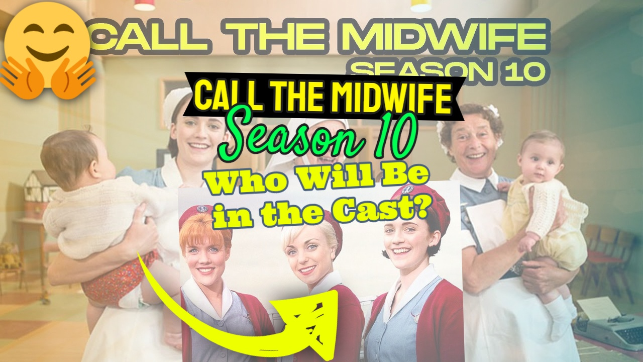 "Featured article bears the text: ""Call the Midwife"" Season 10 Who Will be in the Cast."""
