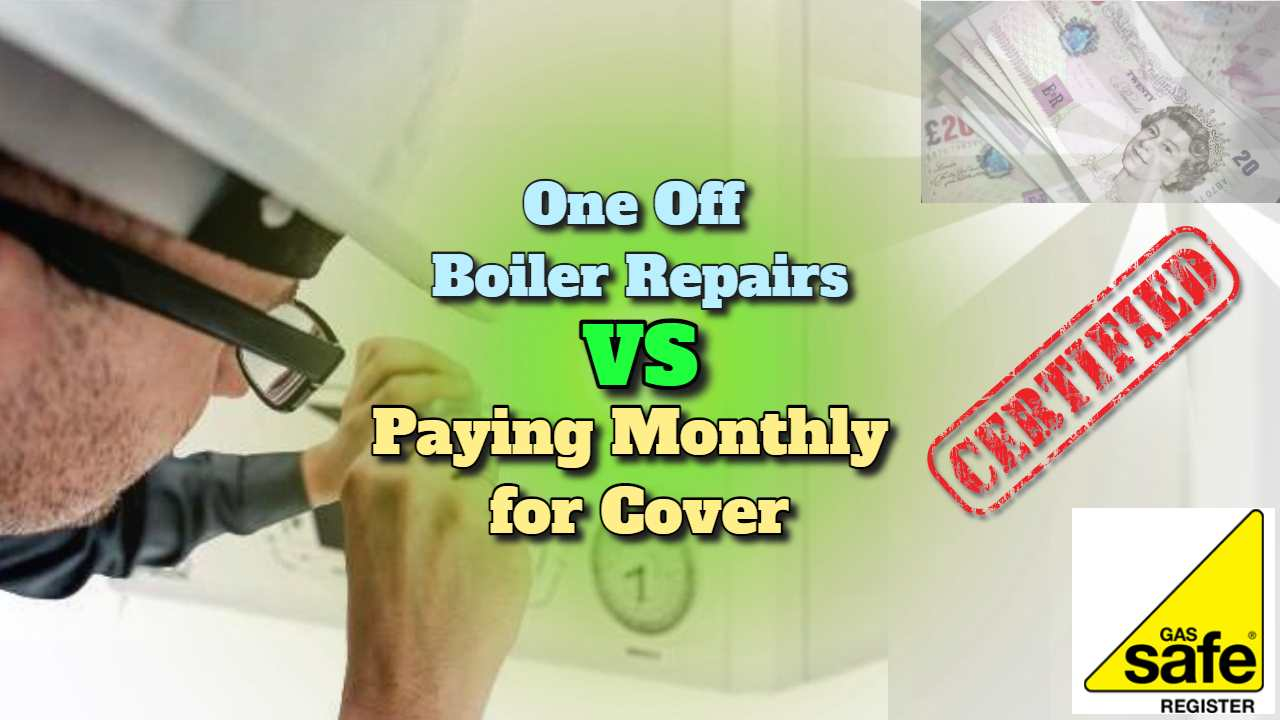 One Off Boiler Repairs vs Paying Monthly for Boiler Repair Cover Plans