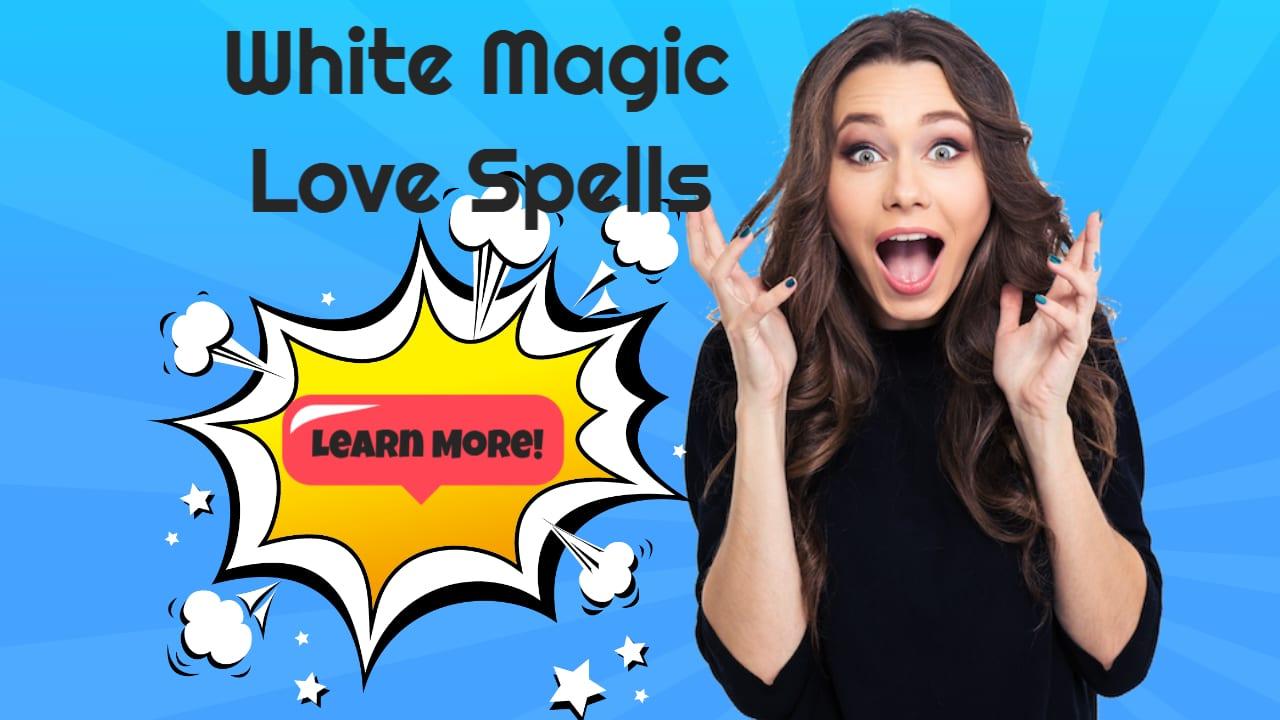 White Magic Love Spells Featured Image