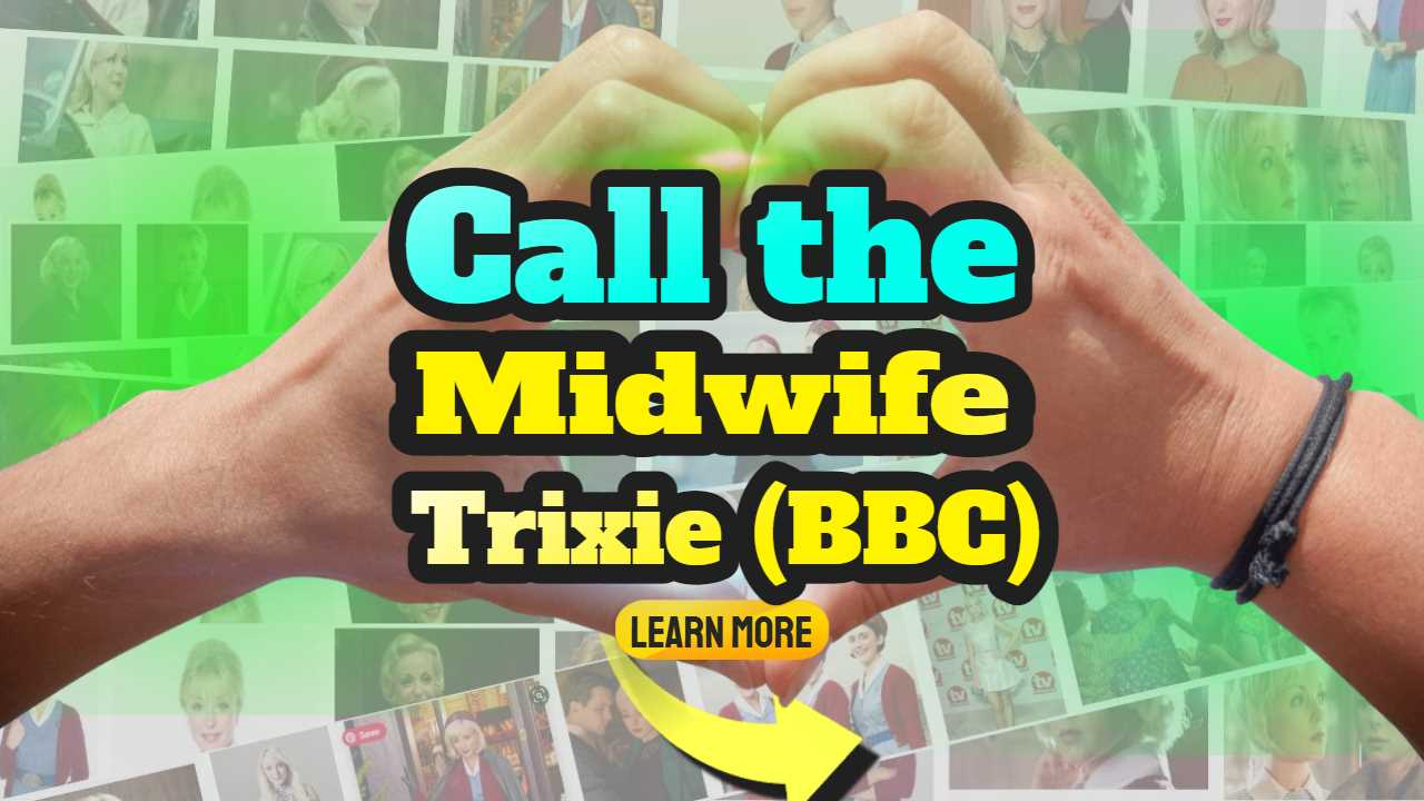 Call the Midwife Trixie (BBC)