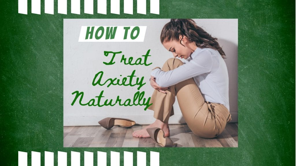 How to Treat Anxiety Naturally