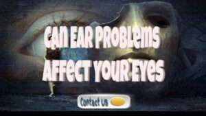 can ear problems affect your eyes